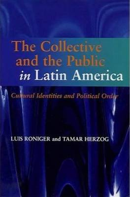 The Collective and the Public in Latin America by Luis Roniger