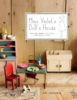 Miss Violet's Doll's House by Sam McKechnie