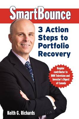 SmartBounce: 3 Action Steps to Portfolio Recovery by Keith G. Richards