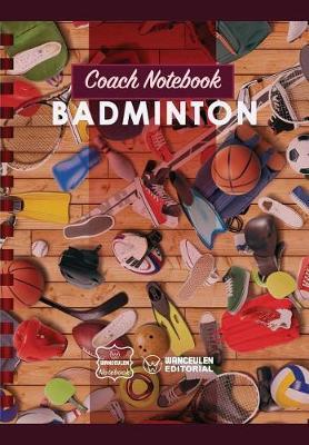 Coach Notebook - Badminton by Wanceulen Notebook