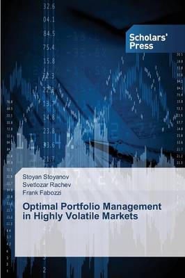 Optimal Portfolio Management in Highly Volatile Markets by Stoyan Stoyanov