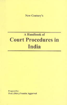 Handbook of Court Procedures in India by Nomita Aggarwal