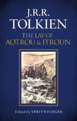 Lay of Aotrou and Itroun by J. R. R. Tolkien