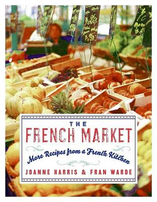 The French Market by Joanne Harris