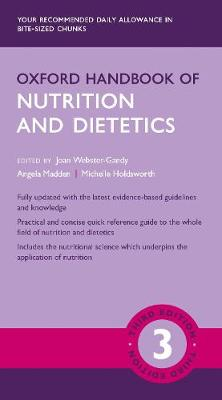 Oxford Handbook of Nutrition and Dietetics 3e by Joan Webster-Gandy
