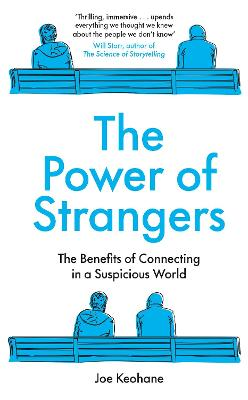 The Power of Strangers: The Benefits of Connecting in a Suspicious World book