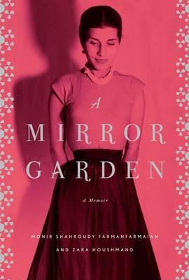 Mirror Garden by Zara Houshmand