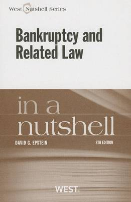 Epstein's Bankruptcy and Related Law in a Nutshell, 8th by David Epstein