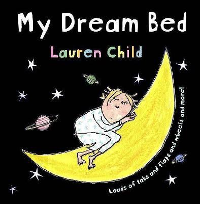 My Dream Bed by Lauren Child