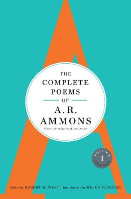 The Complete Poems of A. R. Ammons by A. R. Ammons