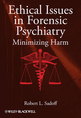 Ethical Issues in Forensic Psychiatry by Robert L. Sadoff