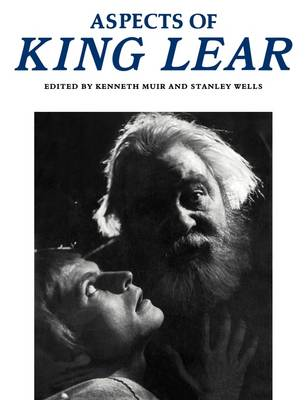 Aspects of King Lear by Kenneth Muir
