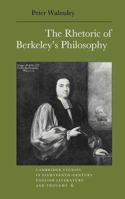 The Rhetoric of Berkeley's Philosophy by Peter Walmsley