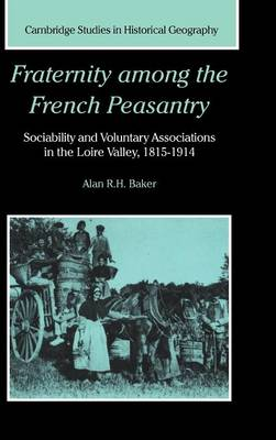 Fraternity among the French Peasantry by Alan R. H. Baker
