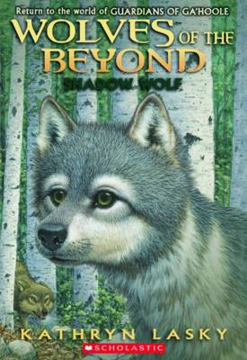 Wolves of the Beyond: #2 Shadow Wolf by Kathryn Lasky