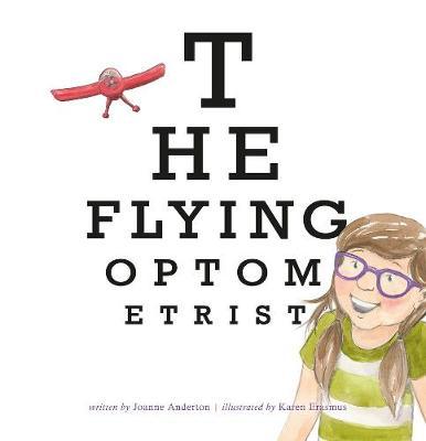 The Flying Optometrist by Joanne Anderton