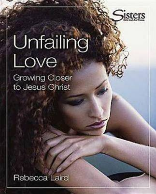 Bible Study for Women - Unfailing Love - Kit by Rebecca J. Laird