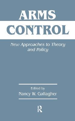 Arms Control by Nancy W. Gallagher