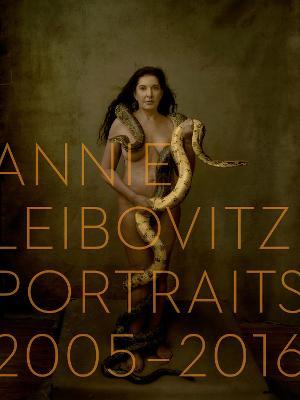 Annie Leibovitz: Portraits 2005-2016 by Annie Leibovitz