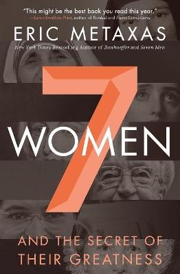 Seven Women by Eric Metaxas