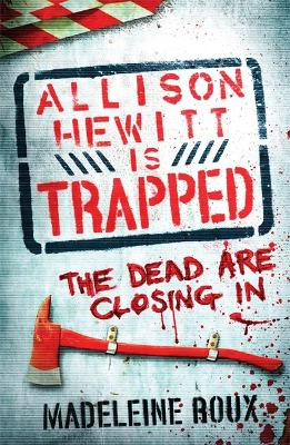 Allison Hewitt is Trapped by Madeleine Roux