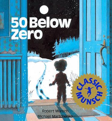 50 Below Zero by Robert N Munsch