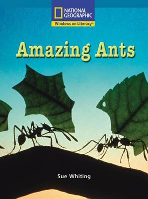 Windows on Literacy Fluent Plus (Science: Life Science): Amazing Ants by Sue Whiting