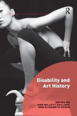 Disability and Art History by Ann Millett-Gallant