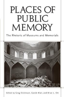 Places of Public Memory by Greg Dickinson