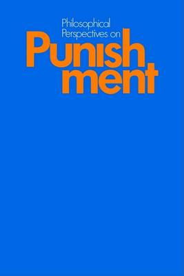 Philosophical Perspectives on Punishment by Gertrude Ezorsky