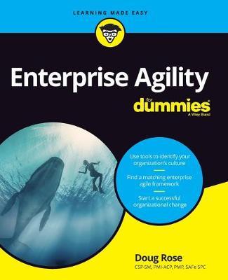 Enterprise Agility For Dummies by Doug Rose