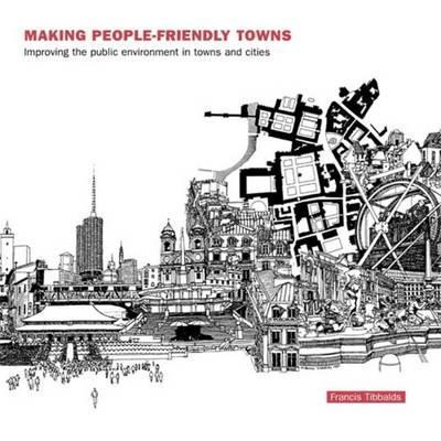 Making People-Friendly Towns book
