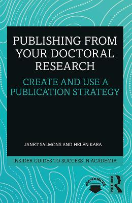 Publishing from your Doctoral Research: Create and Use a Publication Strategy by Janet Salmons