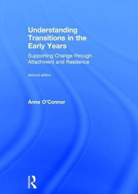 Understanding Transitions in the Early Years by Anne O'Connor