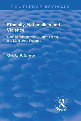 Ethnicity, Nationalism and Violence by Christian P. Scherrer
