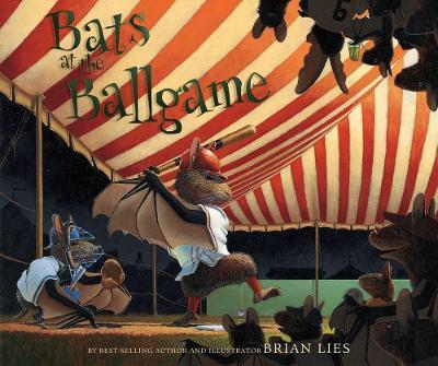 Bats at the Ballgame by Brian Lies