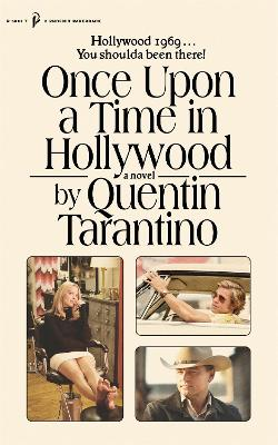Once Upon a Time in Hollywood: The First Novel By Quentin Tarantino book