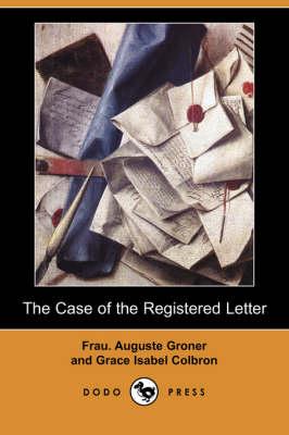 Case of the Registered Letter (Dodo Press) by Frau Auguste Groner