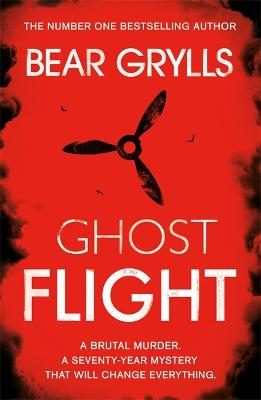 Bear Grylls: Ghost Flight by Bear Grylls