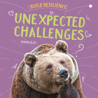 Build Resilience: Unexpected Challenges by Honor Head