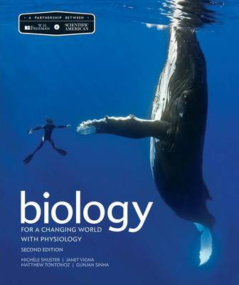 Scientific American Biology for a Changing World with Core Physiology by Michele Shuster