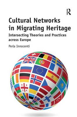 Cultural Networks in Migrating Heritage by Perla Innocenti