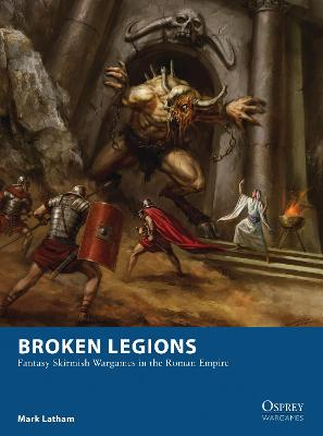 Broken Legions by Mark Latham
