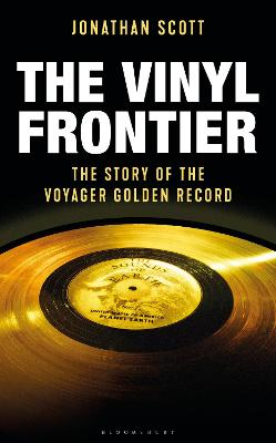 The Vinyl Frontier: The Story of NASA's Interstellar Mixtape by Jonathan Scott