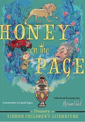 Honey on the Page: A Treasury of Yiddish Children's Literature book