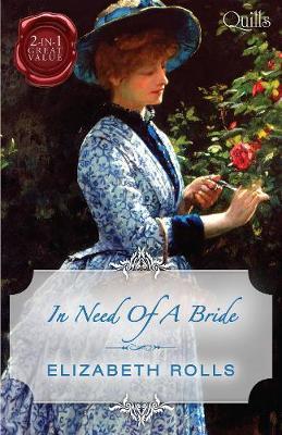IN NEED OF A BRIDE by Elizabeth Rolls