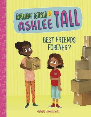 Ashley Small & Ashlee Tall: Best Friends Forever? by Michele Jakubowski