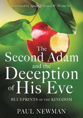 The Second Adam and the Deception of His Eve by Professor Paul Newman