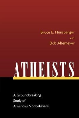 Atheists by Bob Altemeyer