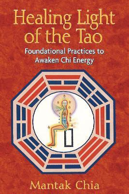 Healing Light of the Tao by Mantak Chia
